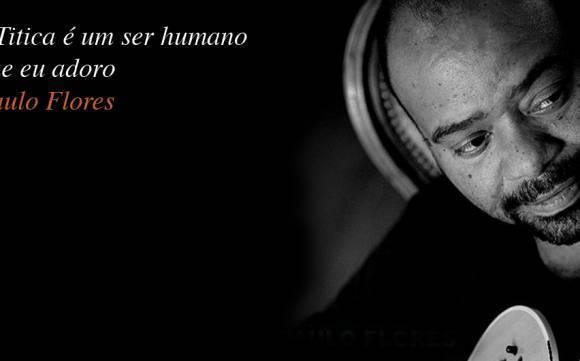 Sobre Tititca... Paulo Flores